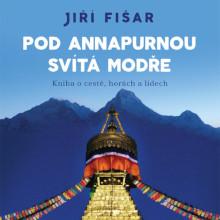 Pod Annapurnou svítá modře – Jiří Fišar