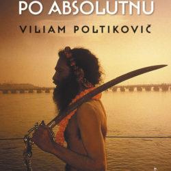 Viliam Poltikovič - Touha po absolutnu